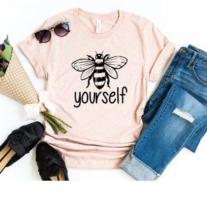 Bee t shirt Be Yourself Graphic Tee Unisex NEW